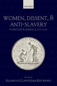 Book Women, Dissent, and Anti-Slavery in Britain and America, 1790-1865 by Elizabeth J. Clapp