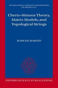 Book Chern-Simons Theory, Matrix Models, and Topological Strings by Marcos Marino