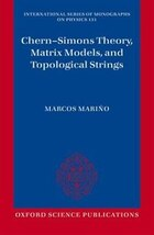 Chern-Simons Theory, Matrix Models, and Topological Strings