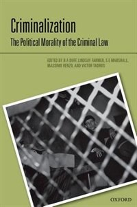 Book Criminalization: The Political Morality of the Criminal Law by R.A. Duff