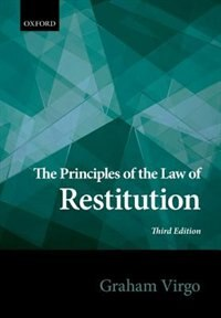 Book The Principles of the Law of Restitution by Graham Virgo