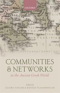 Book Communities and Networks in the Ancient Greek World by Claire Taylor