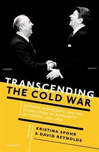 Book Transcending the Cold War: Summits, Statecraft, and the Dissolution of Bipolarity in Europe, 1970… by Kristina Spohr