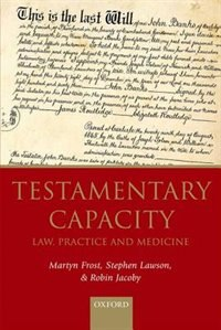 Book Testamentary Capacity: Law, Practice, and Medicine by Martyn Frost