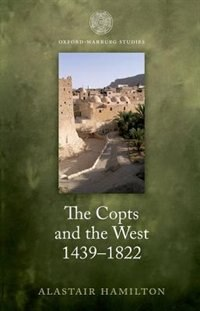 Book The Copts and the West 1439-1822: The European Discovery of the Egyptian Church by Alastair Hamilton