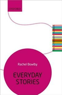 Book Everyday Stories: The Literary Agenda by Rachel Bowlby