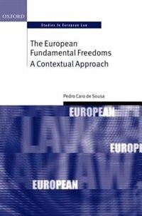 The European Fundamental Freedoms: A Contextual Approach by Pedro Caro de Sousa