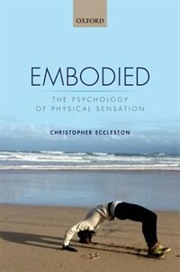 Book Embodied: The psychology of physical sensation by Christopher Eccleston