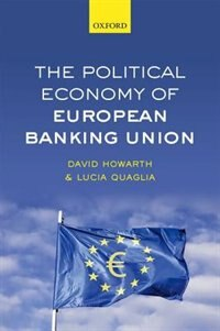 Book The Political Economy of European Banking Union by David Howarth