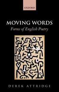 Book Moving Words: Forms of English Poetry by Derek Attridge