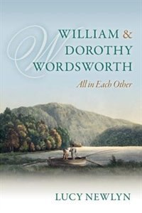 Book William and Dorothy Wordsworth: All in each other by Lucy Newlyn