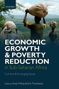 Book Economic Growth and Poverty Reduction in Sub-Saharan Africa: Current and Emerging Issues by Andrew McKay