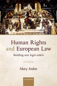 Book Human Rights and European Law: Building New Legal Orders by Mary Arden