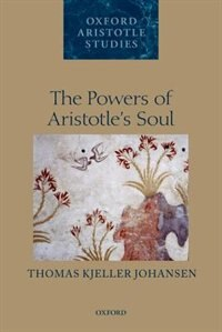 Book The Powers of Aristotles Soul by Thomas Kjeller Johansen