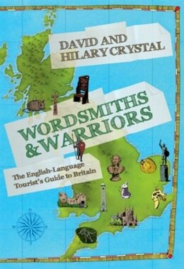Book Wordsmiths and Warriors: The English-Language Tourists Guide to Britain by David Crystal