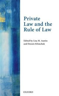 Book Private Law and the Rule of Law by Lisa M. Austin