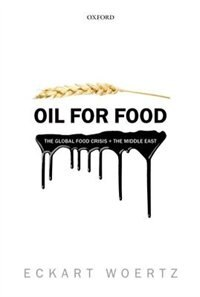 Book Oil for Food: The Global Food Crisis and the Middle East by Eckart Woertz