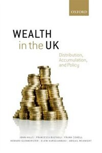 Book Wealth in the UK: Distribution, Accumulation, and Policy by John Hills