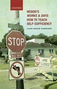 Book Hesiods Works and Days: How to Teach Self-Sufficiency by Lilah Grace Canevaro