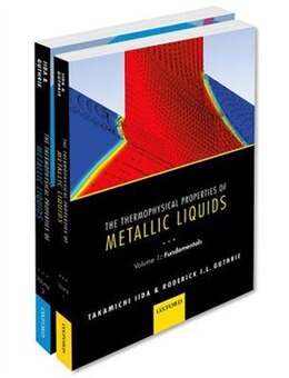 Book The Thermophysical Properties of Metallic Liquids: THERMO PROP METALL LIQUID PK by Takamichi Iida