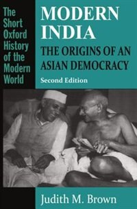 Book Modern India: The Origins of an Asian Democracy by Judith M. Brown