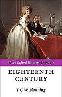 Book The Eighteenth Century: Europe 1688-1815 by T. C. W. Blanning