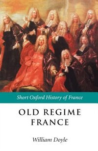 Book Old Regime France 1648-1788 by William Doyle