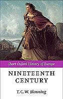 Book The Nineteenth Century: Europe 1789-1914 by T. C. W. Blanning