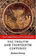 Book The Twelfth and Thirteenth Centuries: 1066-c.1280 by Barbara Harvey