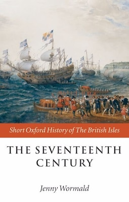 Book The Seventeenth Century: 1603-1688 by Jenny Wormald