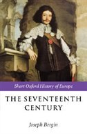 Book The Seventeenth Century: Europe 1598-1715 by Joseph Bergin