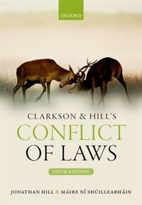 Clarkson and Hill's Conflict of Laws by Jonathan Hill
