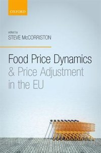 Book Food Price Dynamics and Price Adjustment in the EU by Steve McCorriston