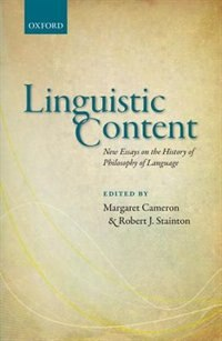 Book Linguistic Content: New Essays on the History of Philosophy of Language by Margaret Cameron