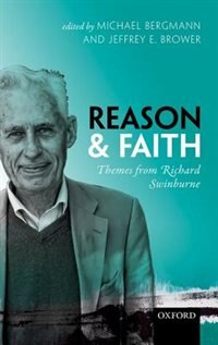 Book Reason and Faith: Themes from Richard Swinburne by Michael Bergmann