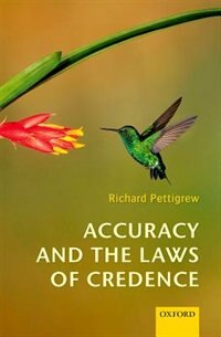 Book Accuracy and the Laws of Credence by Richard Pettigrew