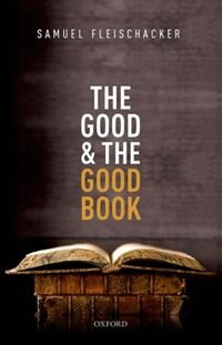 Book The Good and the Good Book: Revelation as a Guide to Life by Samuel Fleischacker