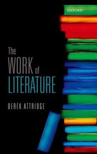 Book The Work of Literature by Derek Attridge