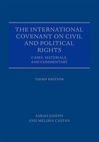 Book The International Covenant on Civil and Political Rights: Cases, Materials, and Commentary by Sarah Joseph