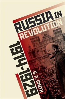 Book Russia in Revolution: An Empire in Crisis, 1890 to 1928 by S. A. Smith