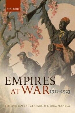 Book Empires at War: 1911-1923 by Robert Gerwarth