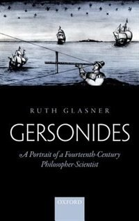 Book Gersonides: A Portrait of a Fourteenth-Century Philosopher-Scientist by Ruth Glasner