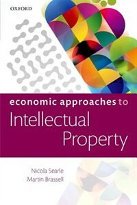 Book Economic Approaches to Intellectual Property by Nicola Searle