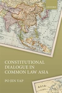 Book Constitutional Dialogue in Common Law Asia by Po Jen Yap