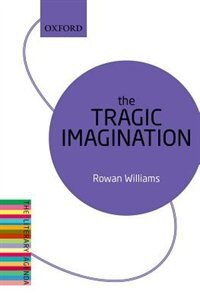 Book The Tragic Imagination: The Literary Agenda by Rowan Williams