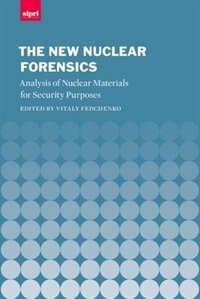 Book New Nuclear Forensics: Nuclear Material Analysis for Security Purposes by Vitaly Fedchenko