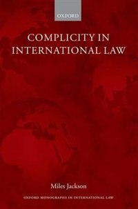 Book Complicity in International Law by Miles Jackson