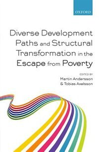 Book Diverse Development Paths and Structural Transformation in the Escape from Poverty by Martin Andersson