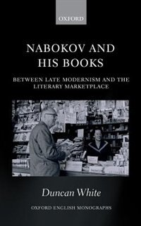 Book Nabokov and his Books: Between Late Modernism and the Literary Marketplace by Duncan White