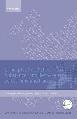 Book Concepts of Addictive Substances and Behaviours across Time and Place by Matilda Hellman